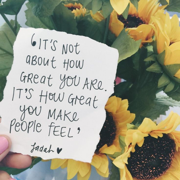 It's now about how great you are. It's how great you make people feel. Jadah Sellner.