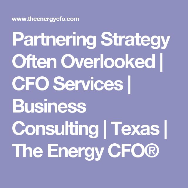 Partnering Strategy Often Overlooked   CFO Services   Business Consulting   Texas   The Energy CFO®