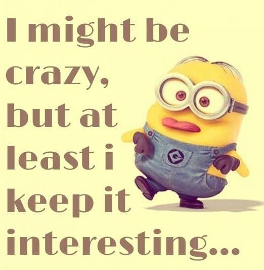 Minions I M Not Crazy Quote: 200 Best Images About Heheh Bottom Hehe Minions!! On