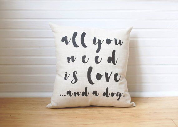 All You Need Is Love And A Dog Dog Lover Pillow Pitbull Pillow Lab