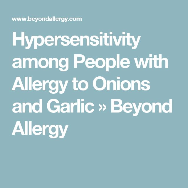 Hypersensitivity among People with Allergy to Onions and Garlic » Beyond Allergy