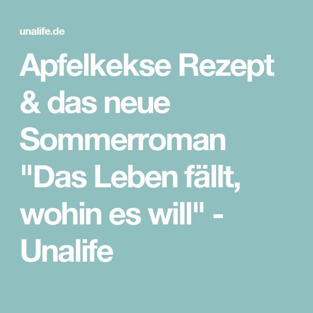 """Apfelkekse Rezept & das neue Sommerroman """"Das Leben fällt, wohin es will"""" - Unalife"""