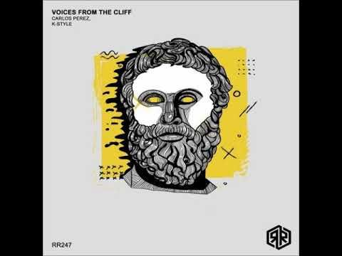 Carlos Perez K Style Voices From The Cliff Dok Martin Remix