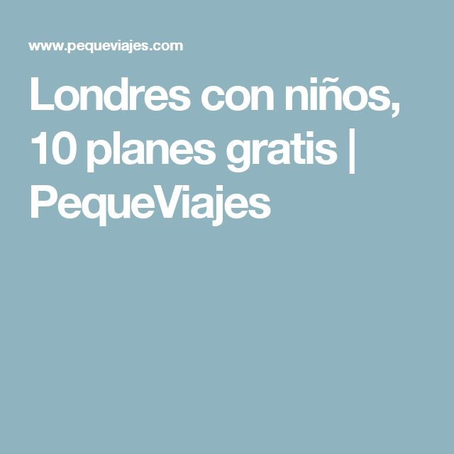 Londres con niños, 10 planes gratis   PequeViajes