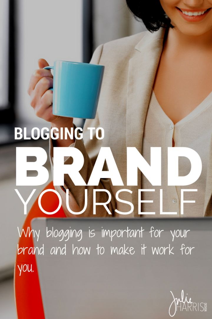 Blogging To Brand Yourself: Why blogging is so important as we grow our brands, and how to make it work for you. PLUS a whole list of awesome blogs that accept guest authors to help you grow and expand your brand's reach. | Julie Harris Design