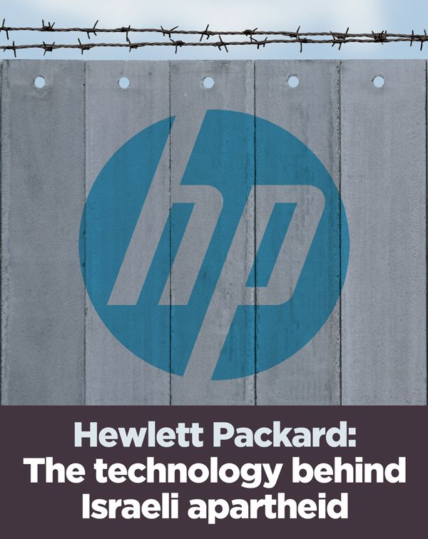 Hewlett Packard (HP) is best known for producing our printers and laptops. But it is also complicit in Israel's brutal occupation of Palestine and grave breaches of international law. HP provides Israel with specialised technologies which are integral to Israel's system of oppression of the Palestinian people. HP profits from the illegal Israeli occupation by … Please Boycott HP