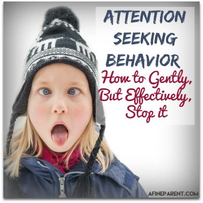 Attention Seeking Behavior: How to Gently, But Effectively, Stop it - A Fine Parent