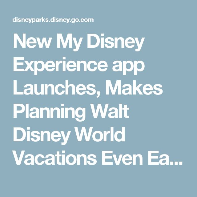 New My Disney Experience app Launches, Makes Planning Walt