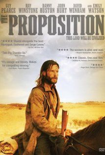 The Proposition, 2005, Richard Wilson. OK I don't like westerns that are made in  Australia. This is a GREAT western. Lots of action and will keep you thinking all the way till the end. Could be number 10 in the top 10 list if I have one.