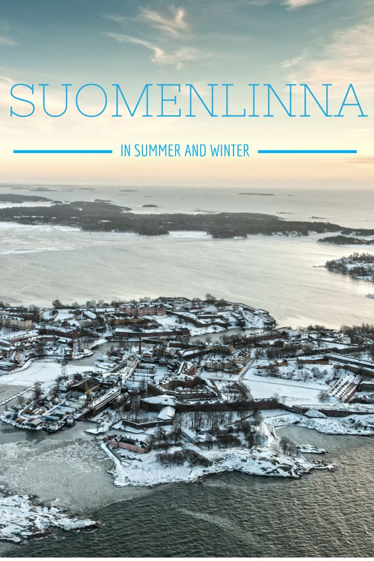 Suomenlinna in two seasons: why the UNESCO-listed fortress island near Helsinki is worth a visit in summer and winter!