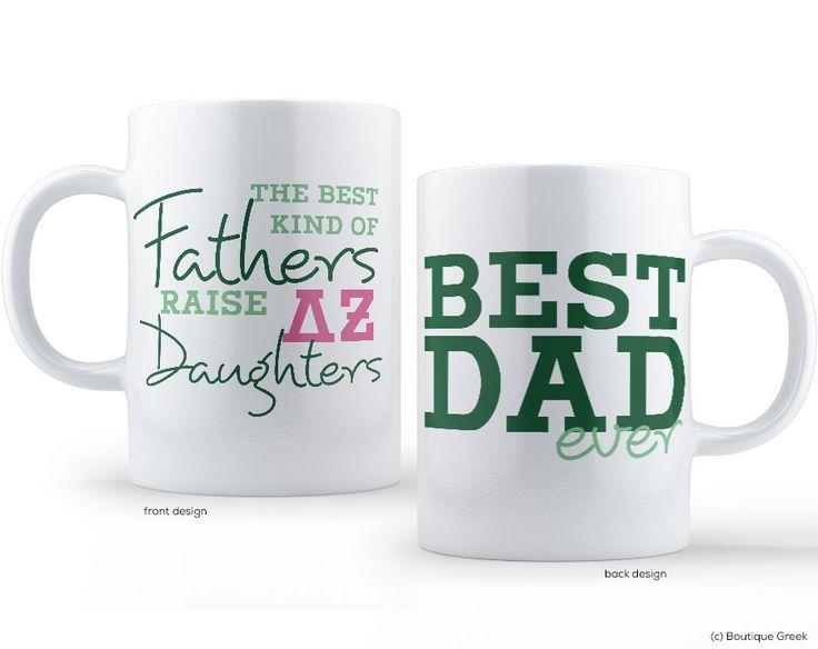 DZ Delta Zeta  Best Dad Mug Sorority Father Mug by BoutiqueGreek on Etsy https://www.etsy.com/listing/190624285/dz-delta-zeta-best-dad-mug-sorority