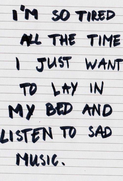 .Life Quotes, Im Just Tires Quotes, Beds Time Quotes, Im So Tires, Things, Sadness Music Quotes, Depression, I'M Sadness Quotes, Feelings