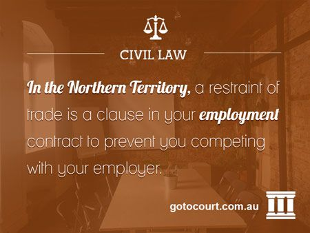 https://www.gotocourt.com.au/civil-law/nt/restraints-of-trade A restraint of trade clause is a clause which may be included in your employment contract to prevent you from doing certain things that compete with your current or former employer, or in a business sale agreement to prevent the seller from starting up a business in competition with the business which is sold.