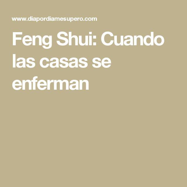 Feng shui cuando las casas se enferman fen yui for Reglas feng shui para la casa