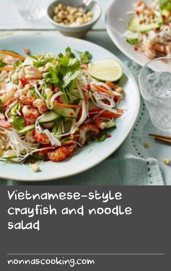 Vietnamese-style crayfish and noodle salad |      I adore this light and fresh crayfish salad. Buy the freshest, finest ingredients you can – this dish is all about fresh flavours.