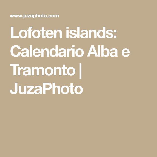 Lofoten islands: Calendario Alba e Tramonto | JuzaPhoto