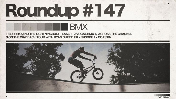 #147 ROUNDUP: BMX – Vocal, Coastin & BURRITO AND THE LIGHTNINGBOLT!