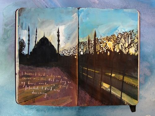 """I haven't had a dream in three months, but so long as my hours awake are spent in Istanbul, I don't miss dreaming."" Missy Dunaway's sketchbook"
