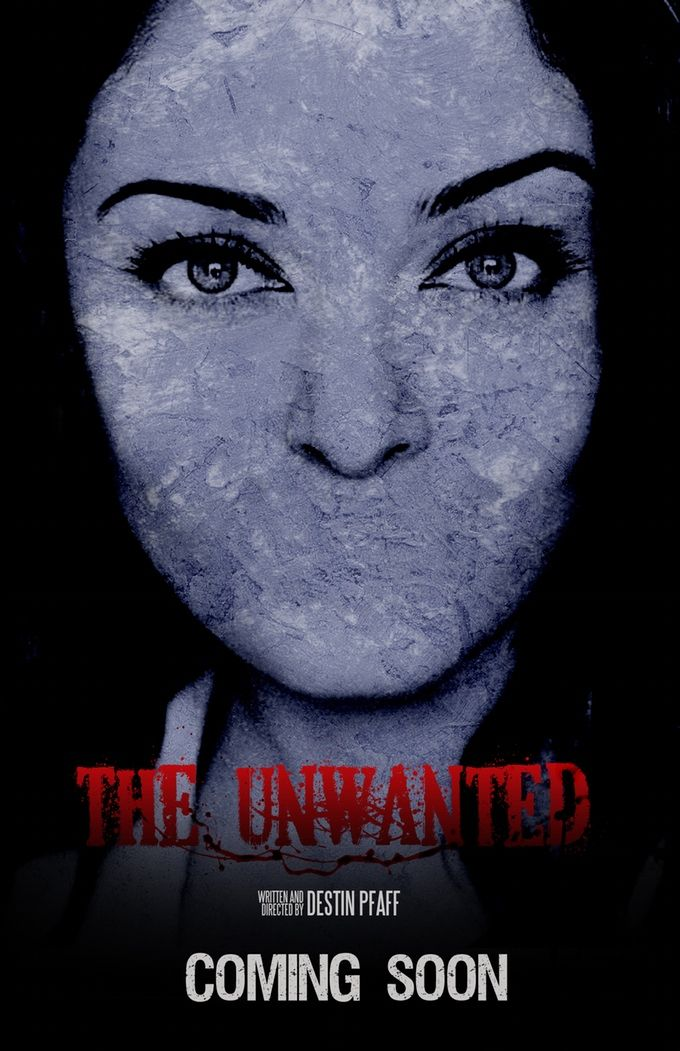The Unwanted - it will scare you. by Destin Pfaff — Kickstarter