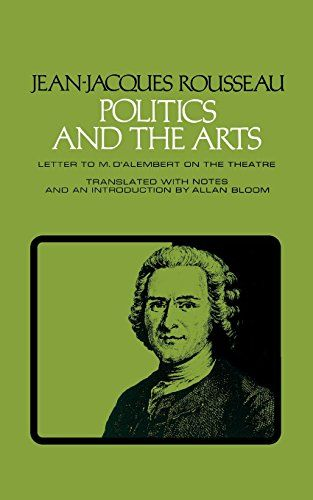 Politics and the Arts: Letter to M. D'Alembert on the The...