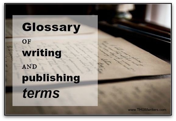 Befudddled by the terms that writers and publishers use? Here is a glossary to help you navigate the lingo.