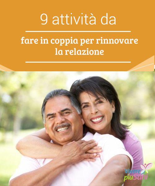 9 attività da #fare in coppia per rinnovare la relazione - Vivere più sani  Ci sono alcune #attività che, se fatte #insieme, possono rinnovare la #relazione di coppia