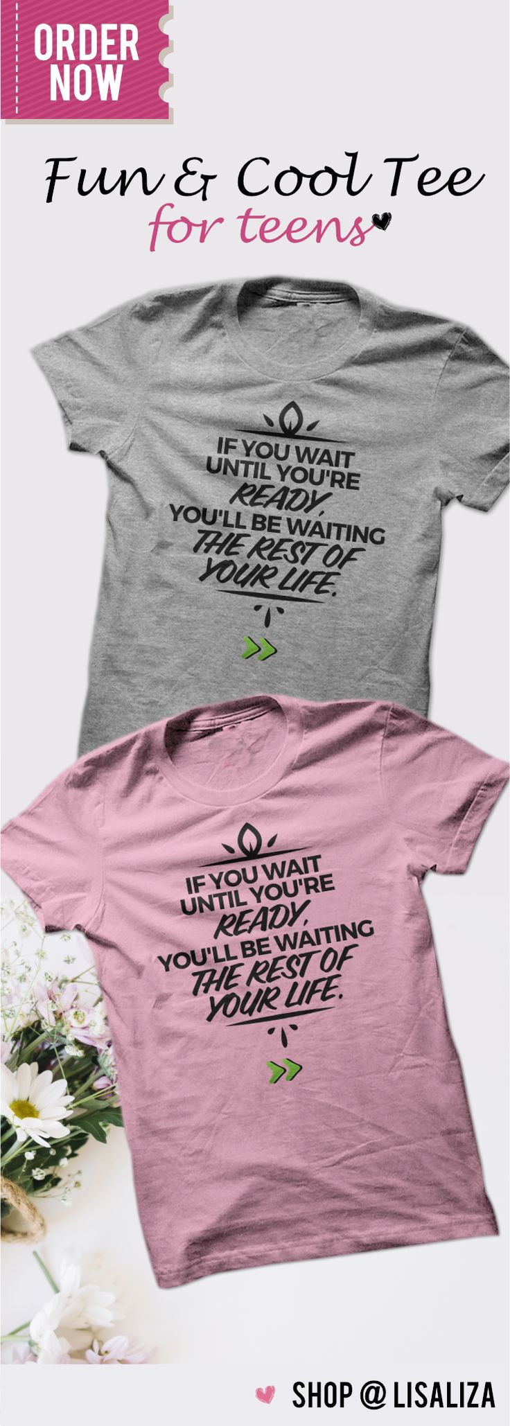 If you wait until you're ready, you'll be waiting the rest of your life. Fun & Cool Tee For teens @ $19.00 . Fun & Cool Tee For teens @ $19.00 . #SayingTee #TeensBoys #TeensChic #Gifts #BestFriends #MotivationalTee