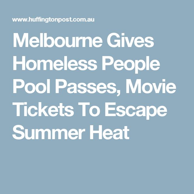 Melbourne Gives Homeless People Pool Passes, Movie Tickets To Escape Summer Heat