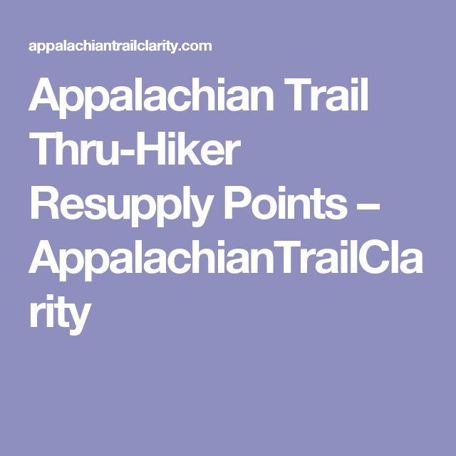 Appalachian Trail Thru-Hiker Resupply Points – AppalachianTrailClarity