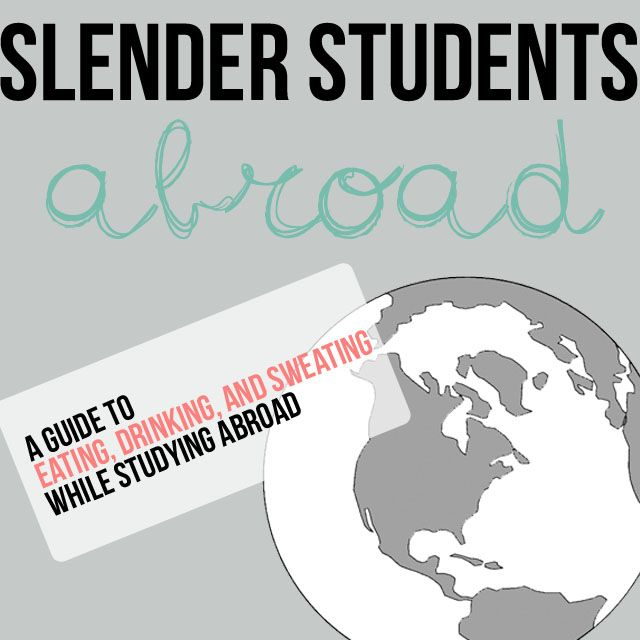 The Slender Student guide to eating, drinking, and working out while studying abroad!
