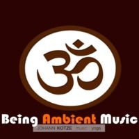 Being Ambient Music Ambient & Specmusic Collection by Johann Kotze Music & Yoga on SoundCloud