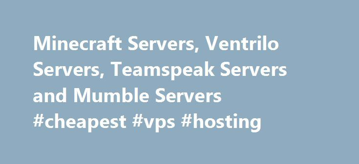 Minecraft Servers, Ventrilo Servers, Teamspeak Servers and Mumble Servers #cheapest #vps #hosting http://hosting.remmont.com/minecraft-servers-ventrilo-servers-teamspeak-servers-and-mumble-servers-cheapest-vps-hosting/  #teamspeak hosting # Instant Game Servers Fragdolls – Ubisoft's World Famous Woman Team With Clanwarz, we have really been able to step up our game. Now that our team is hooked on ShootMania, we needed server space to call our... Read more