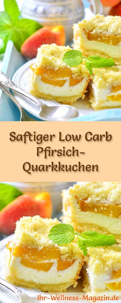 Rezept für einen Low Carb Pfirsich-Quarkkuchen: Der kohlenhydratarme, kalorienreduzierte Kuchen wird ohne Zucker und Getreidemehl zubereitet ...