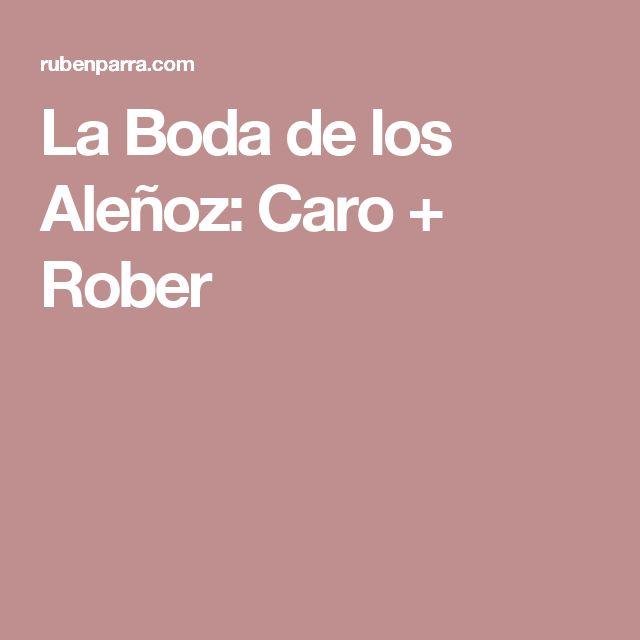 La Boda de los Aleñoz: Caro + Rober
