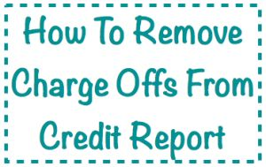 How To Remove Charge Offs ...  Get the plain truth about how to remove charge offs on your credit report. This negative item is damaging and dragging down your overall credit score.