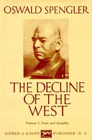 oswald spengler, the decline of the west, der untergang des abendlands, form and actuality