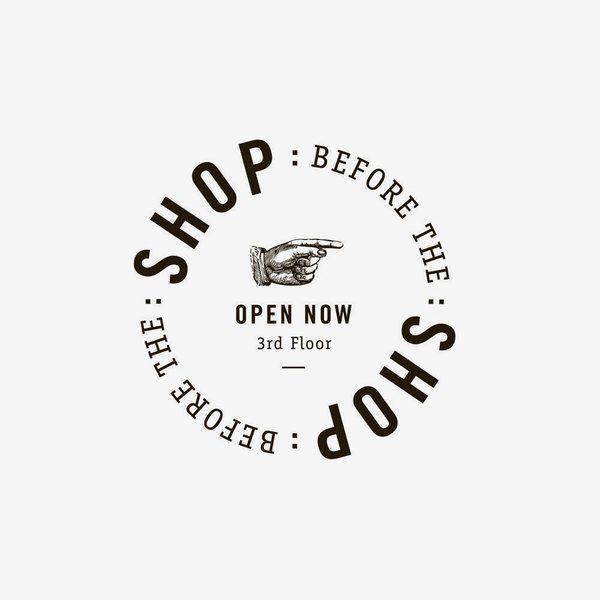 Shop Before The Shop by Fivethousand Fingers , via Behance