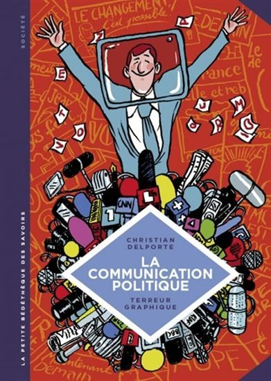 Cette bande dessinée expose les grands principes de la communication politique, son histoire, ses techniques et ses acteurs. Elle repose sur l'articulation entre les hommes de pouvoir, les médias et l'opinion publique. Cote: BD D346c