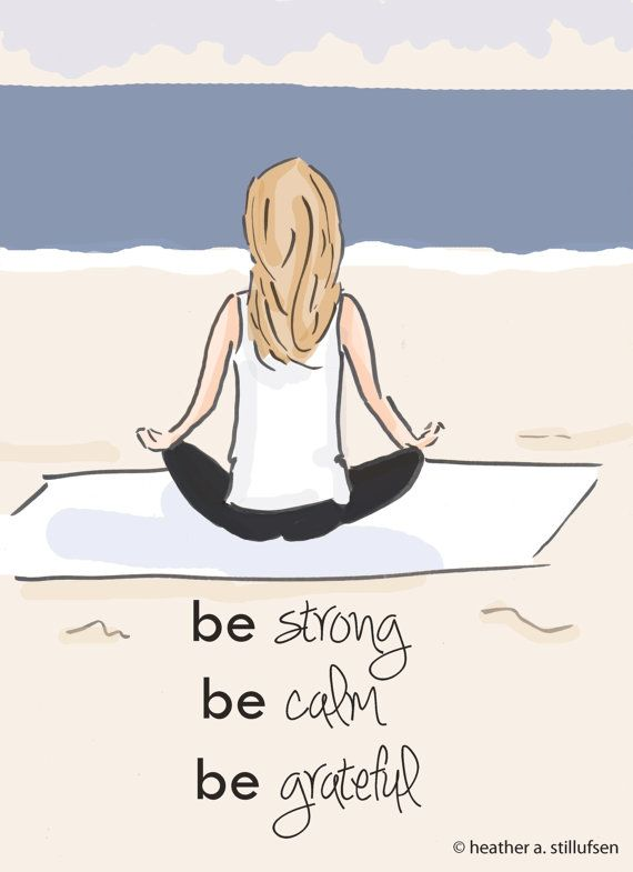 Be Strong Be Calm Be Grateful-Yoga Art for by RoseHillDesignStudio