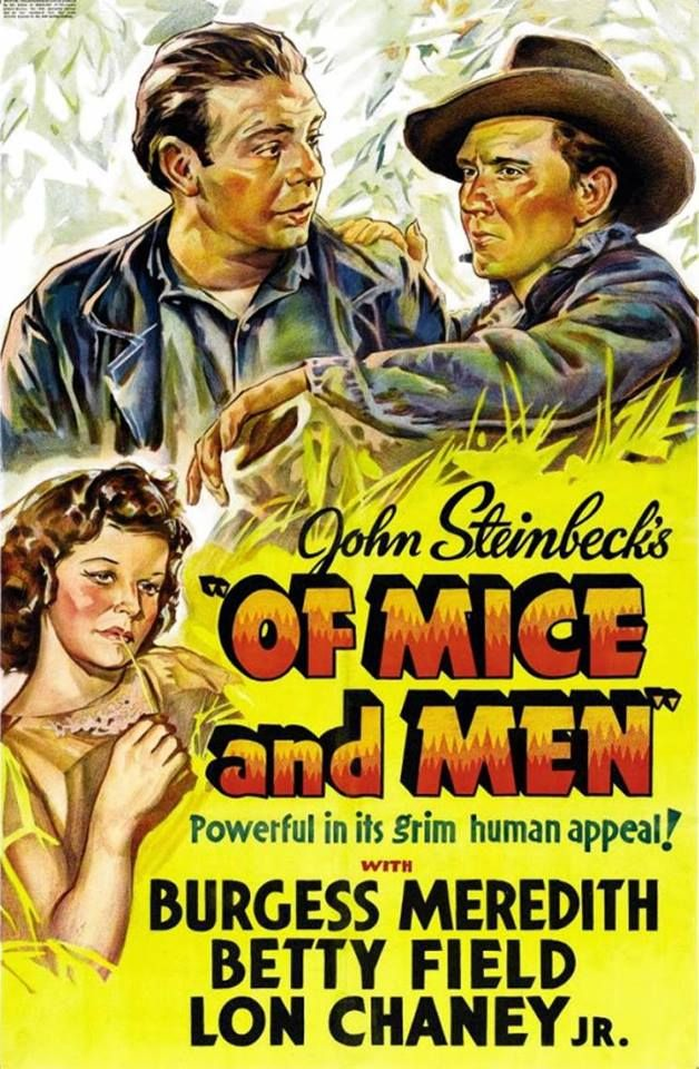 "Of Mice and Men (1939) | Movie poster | Pictured: Lon Chaney Jr. (top left), Burgess Meredith, Betty Field | Tagline: ""Powerful in its grim human appeal!"" 