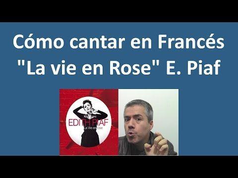 "Cómo cantar en Francés ""La Vie en Rose"": Pronunciar letra en Francés Karaoke Edith Piaf Francés - YouTube"