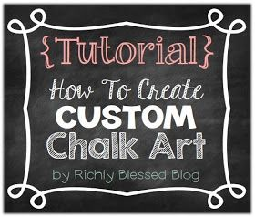 Richly Blessed: {Tutorial} How To Create Custom Chalk Art