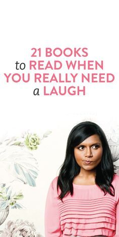 21 books to read when you need to laugh - something for everyone's sense of humor.