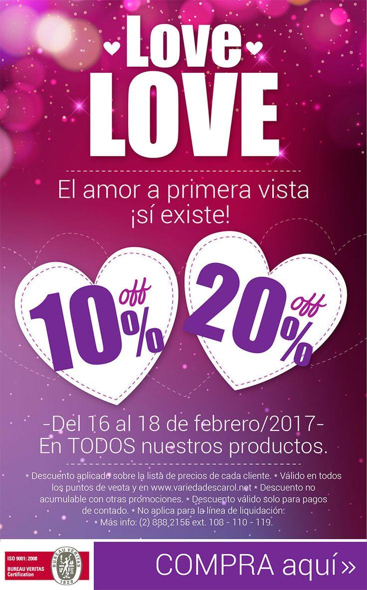 Descuentos: ¡amor a primera vista!, Aprovecha y compra todas las líneas con descuentos entre el 10% y 20%, desde hoy hasta el 18 de Febrero de 2.017