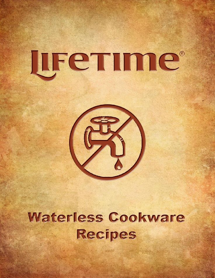 Lifetime Waterless Cookware Recipes