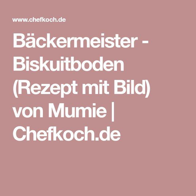 Bäckermeister - Biskuitboden (Rezept mit Bild) von Mumie   Chefkoch.de
