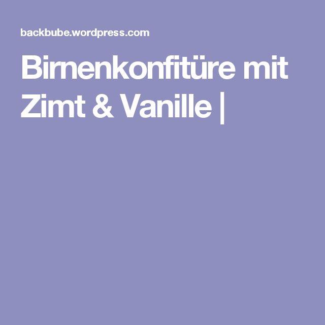 Birnenkonfitüre mit Zimt & Vanille |