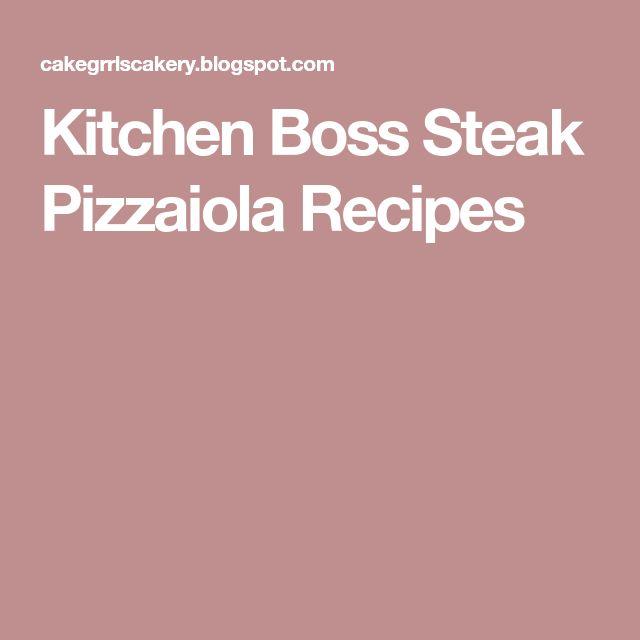 Kitchen Boss Steak Pizzaiola Recipes