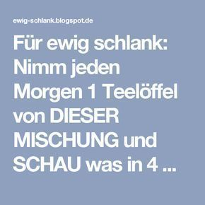 Für ewig schlank: Nimm jeden Morgen 1 Teelöffel von DIESER MISCHUNG und SCHAU was in 4 WOCHEN PASSIERT!