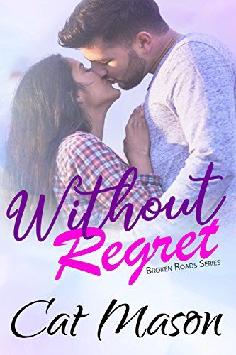 Without Regret (Broken Roads Book 1) Cat Mason Books https://www.amazon.com/dp/B01NBD0DIL/ref=cm_sw_r_pi_awdb_t1_x_6rgUAbB10XMN5